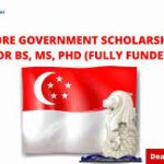 SINGAPORE GOVERNMENT SCHOLARSHIPS FOR INTERNATIONAL STUDENTS 2021.
